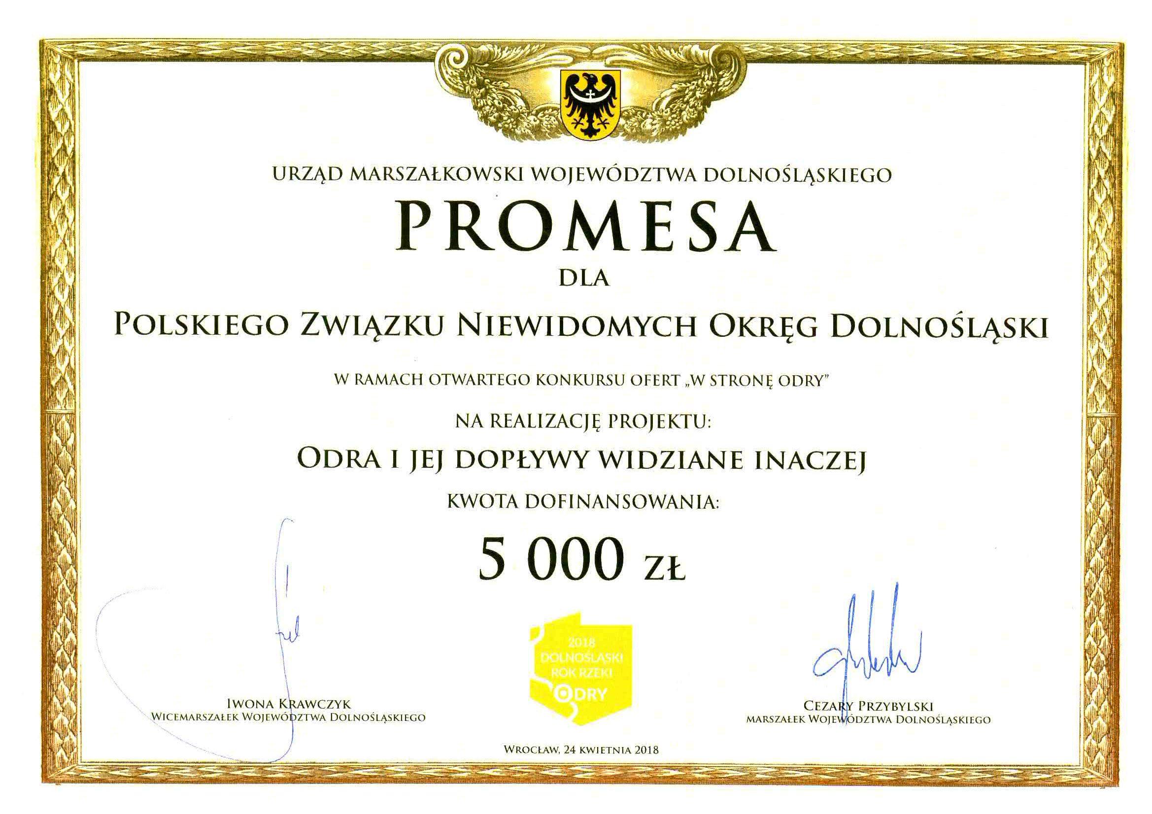 dyplom: Urząd marszałkowski województwa dolnośląskiego - promesa dla Polskiego Związku Niewidomych Okręgu Dolnośląskiego w kwocie 5000zł na realizację projektu Odra i jej odpływy widziane inaczej